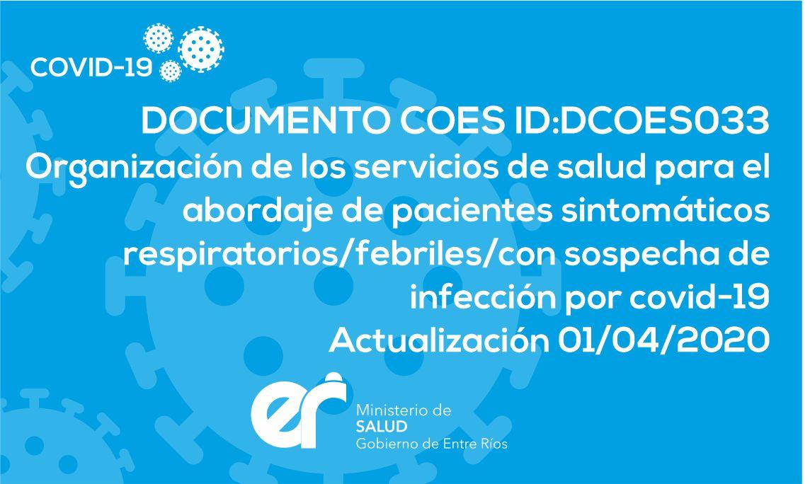 DCOES033 Organización de los servicios de salud para el abordaje de pacientes sintomáticos respiratorios/febriles/con sospecha de infección por covid-19. 01/04/2020 12hs