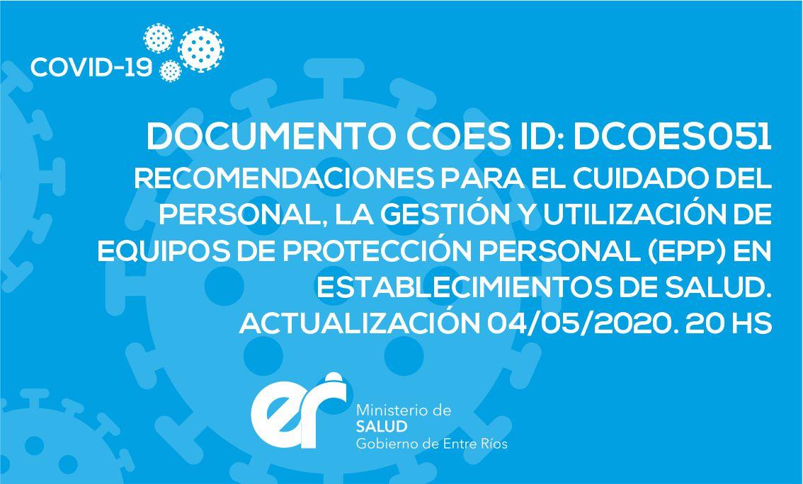 DCOES051 Recomendaciones para el cuidado del personal, la gestión y utilización de EPP en establecimientos de salud. 04/05/2020. 20 hs