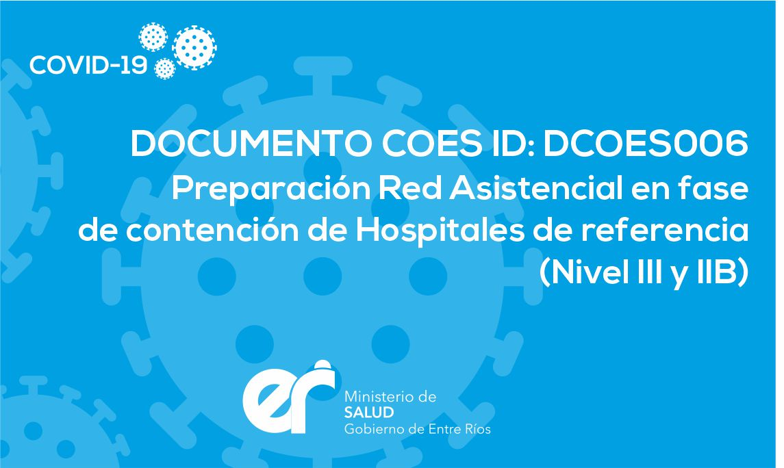 DCOES006 Preparación Red Asistencial en fase de contención de Hospitales de referencia (Nivel III y IIB)