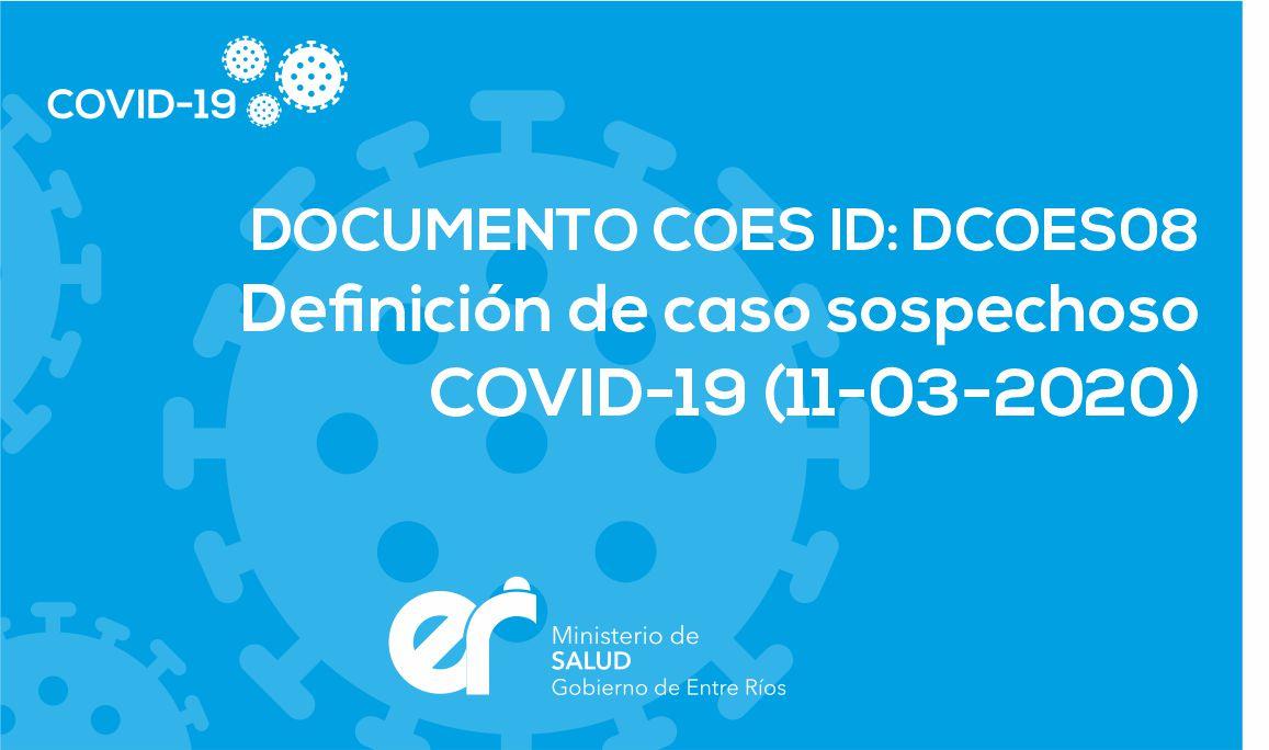 DCOES008: Definición de caso sospechoso COVID-19 (11-03-2020)