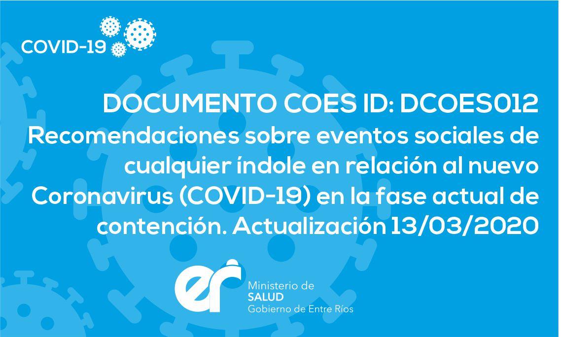 DCOES012 Recomendaciones sobre eventos sociales de cualquier índole en relación al nuevo Coronavirus (COVID-19) en la fase actual de contención. 13/03/2020 16:00hs