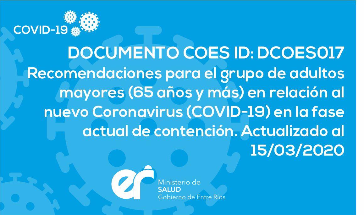 DCOES017: recomendaciones para el grupo de adultos mayores (65 años y más) en relación al nuevo Coronavirus (COVID-19) en la fase actual de contención. 15/03/2020