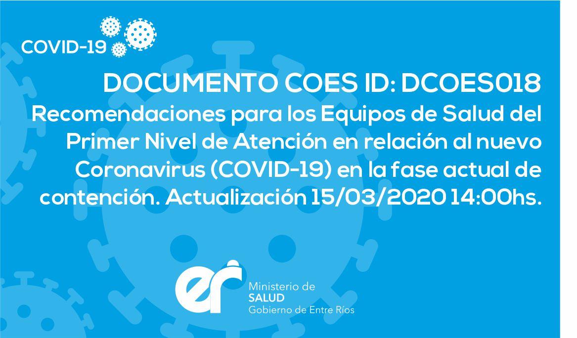 DCOES018 Recomendaciones para los Equipos de Salud del Primer Nivel de Atención en relación al nuevo Coronavirus (COVID-19) en la fase actual de contención. 15/03/2020 14:00hs.