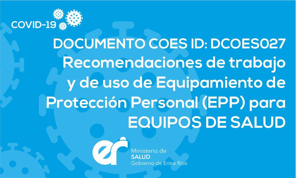 DCOES027: Recomendaciones de trabajo y de uso de Equipamiento de Protección Personal (EPP) para Equipos de Salud