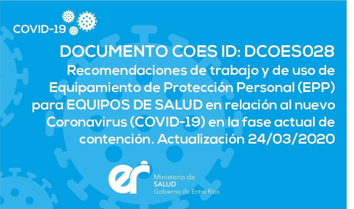 DCOES028 Recomendaciones de trabajo y de uso de EPP para Equipos de Salud en relación al nuevo Coronavirus (COVID-19) en la fase actual de contención. Actualización 24/03/2020