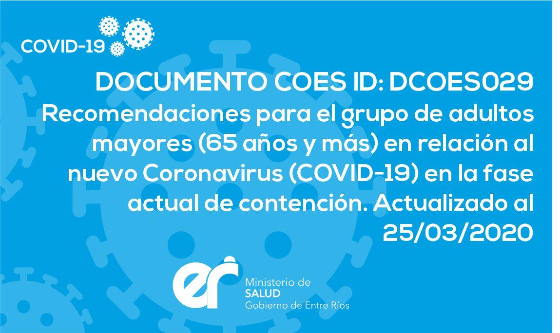 DCOES029: Recomendaciones para el grupo de adultos mayores (65 años y más) en relación al nuevo Coronavirus (COVID-19) en la fase actual de contención. 25/03/2020