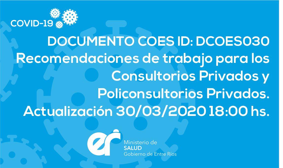 DCOES030 Recomendaciones de trabajo para los Consultorios Privados y Policonsultorios Privados. 30/03/2020 18:00 hs.