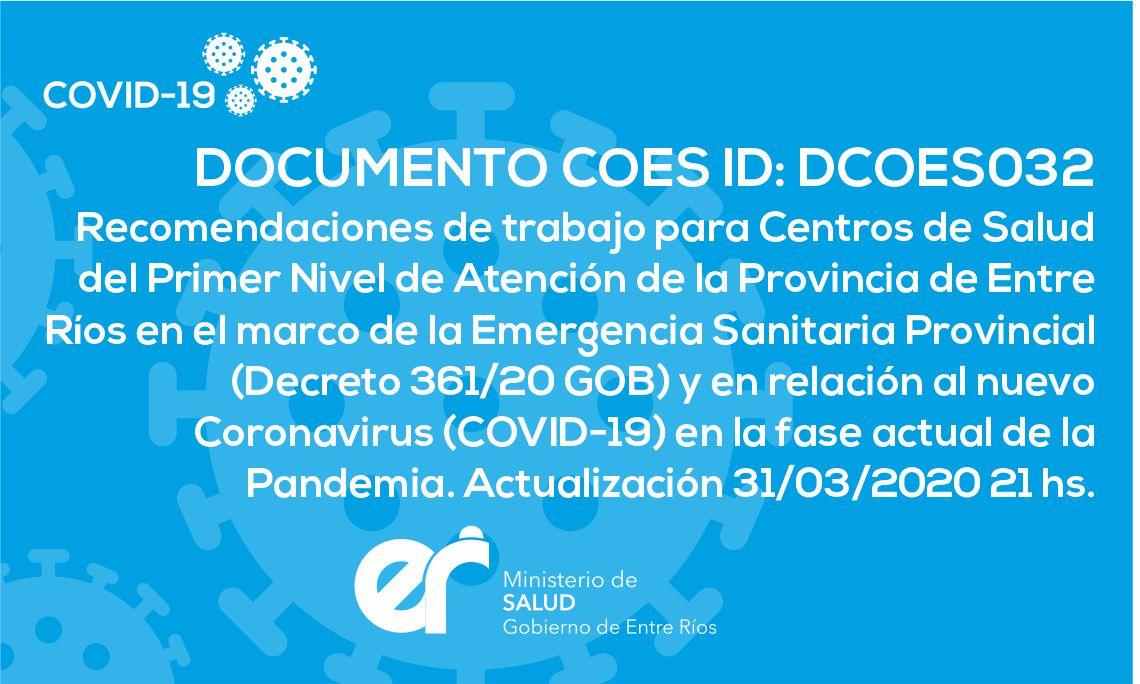 DCOES032 Recomendaciones de trabajo para Centros de Salud del Primer Nivel de Atención de la Provincia de Entre Ríos en el marco de la Emergencia Sanitaria Provincial (Decreto 361/20 GOB) y en relación al nuevo Coronavirus (COVID-19) en la fase actual de la Pandemia.