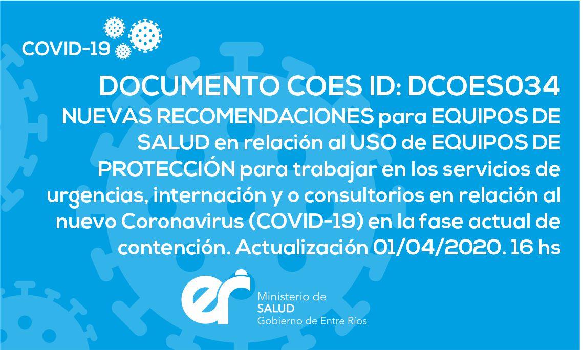 DCOES034 Nuevas Recomendaciones para Equipos de Salud en relación al Uso de Equipos de Protección para trabajar en los servicios de urgencias, internación y o consultorios en relación al nuevo Coronavirus (COVID-19) en la fase actual de contención. 01/04/2020. 16 hs