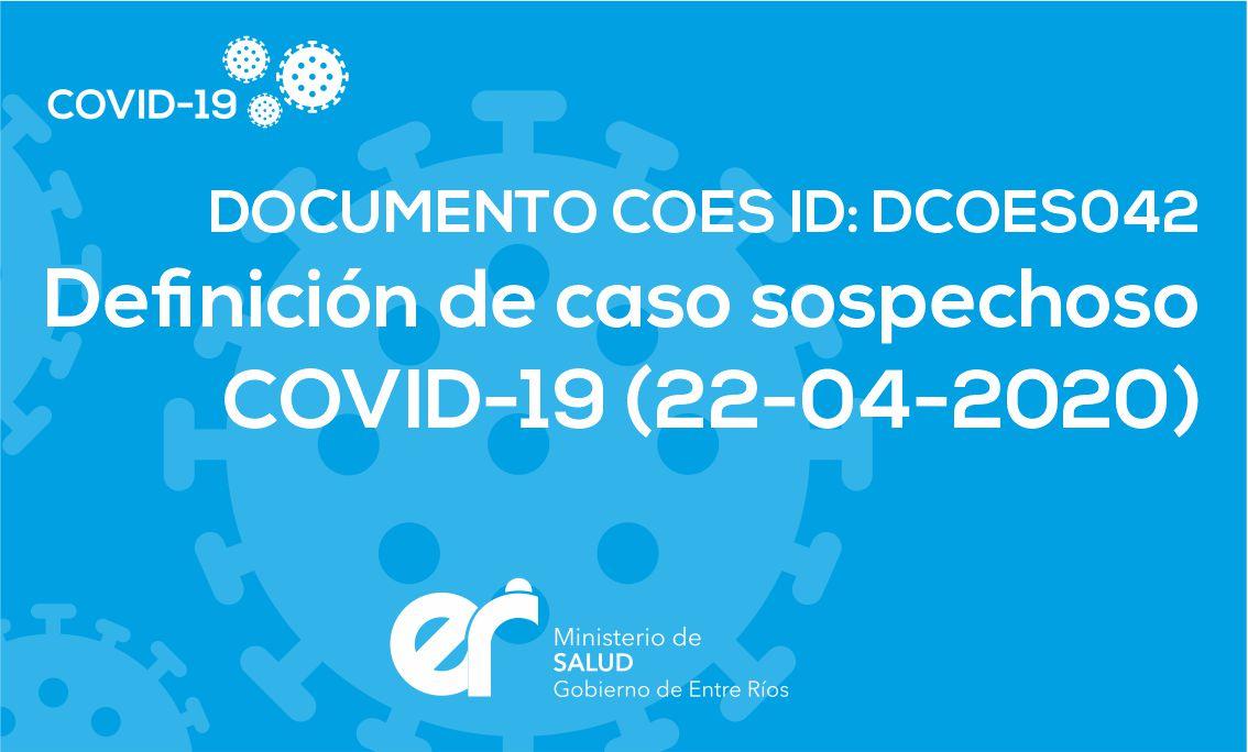 DCOES042 Definición de caso sospechoso COVID-19 (22-04-2020)