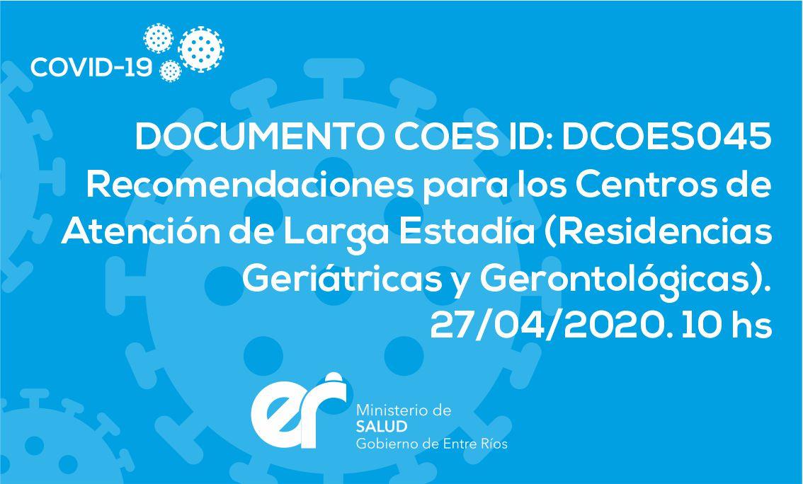 DCOES045 Recomendaciones para los Centros de Atención de Larga Estadía (Residencias Geriátricas y Gerontológicas). 27/04/2020. 10 hs