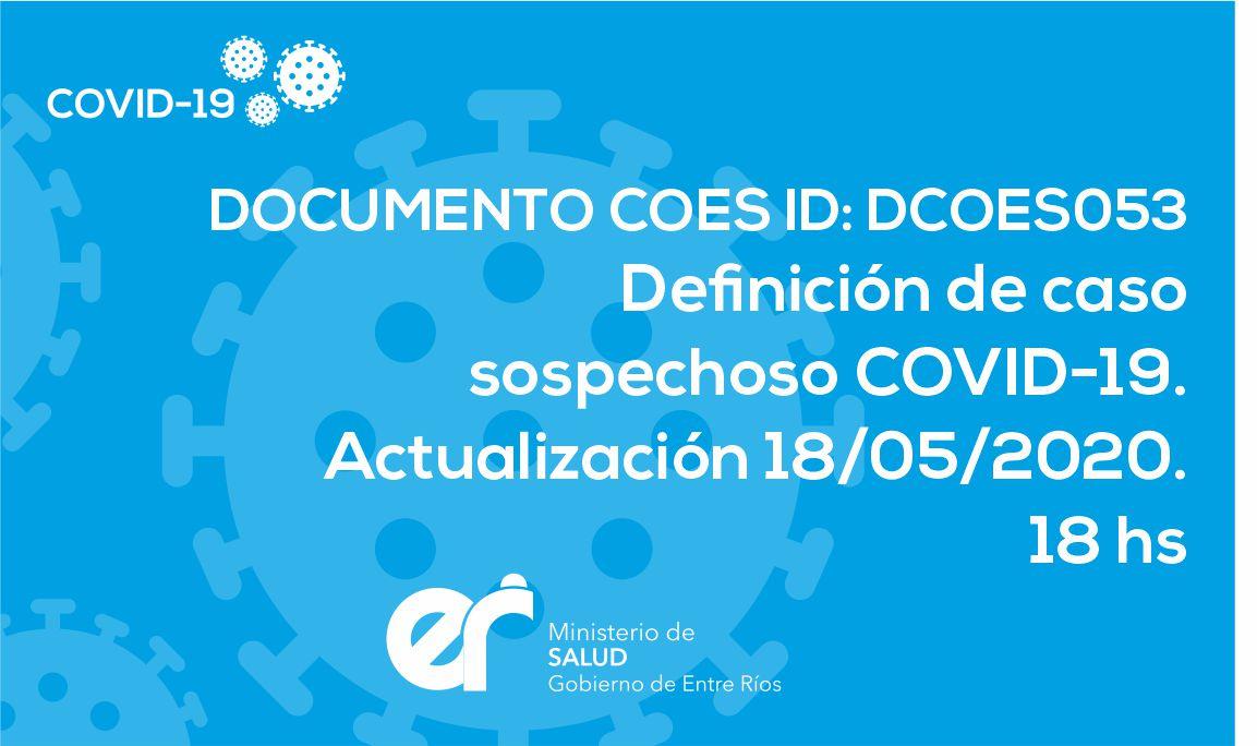 DCOES053 Definición de caso sospechoso COVID-19. Actualización 18/05/2020. 18 hs