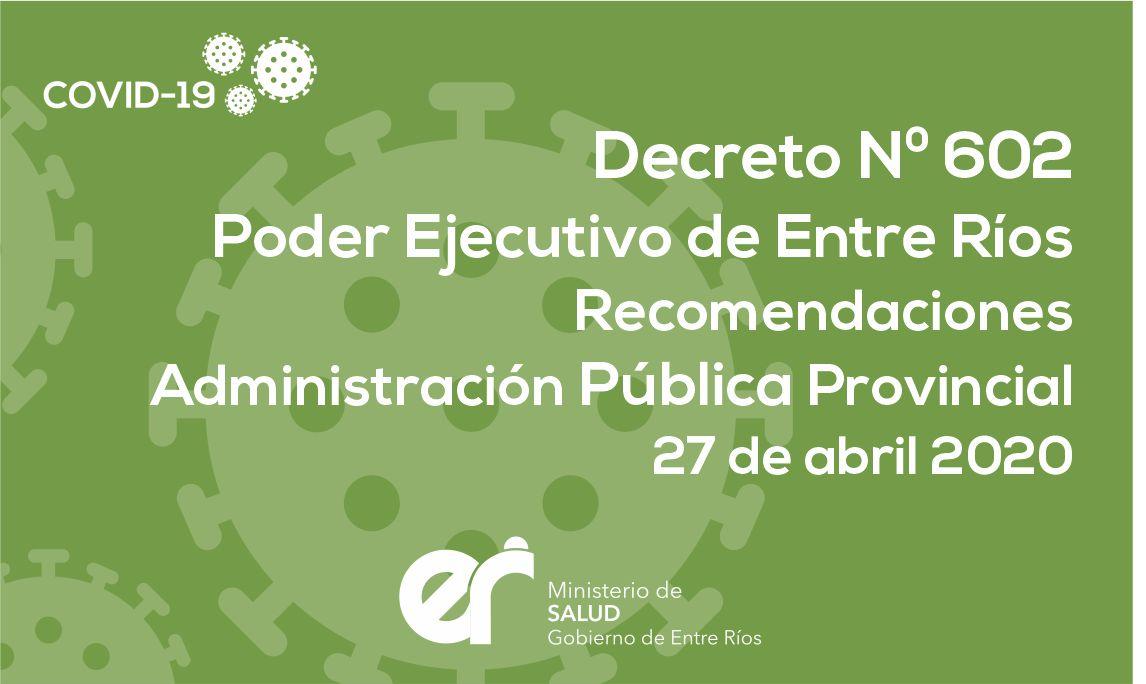 Decreto N° 602  ER Recomendaciones Administración Pública Provincial 27/04/2020