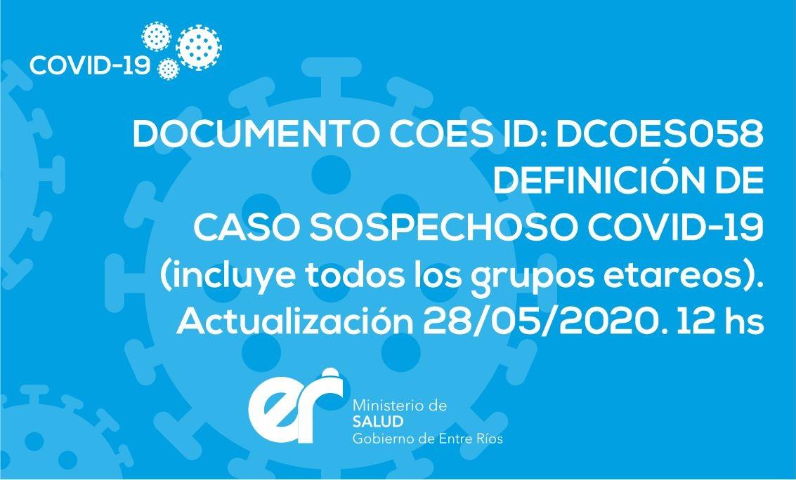 DCOES058: DEFINICIÓN DE CASO SOSPECHOSO COVID-19 (incluye todos los grupos etareos). Actualización 28/05/2020. 12 hs