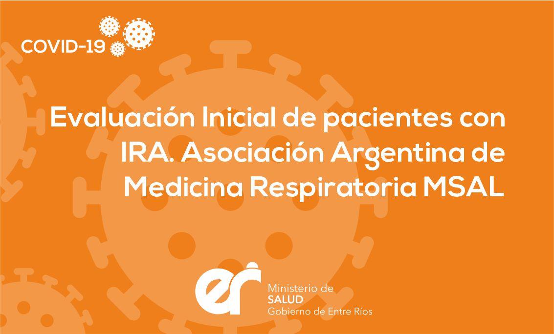 Evaluación Inicial de pacientes con IRA. Asociación Argentina de Medicina Respiratoria MSAL