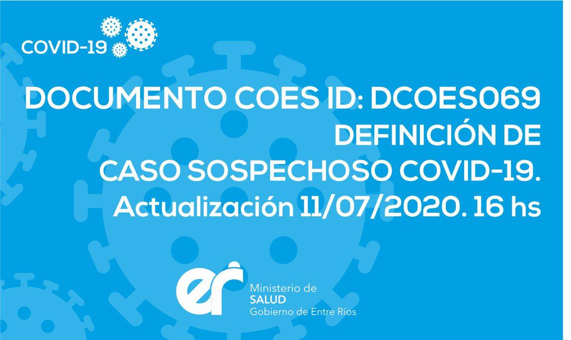 DCOES069: Definición de Caso Sospechoso COVID-19. Actualización 11/07/2020. 16 hs