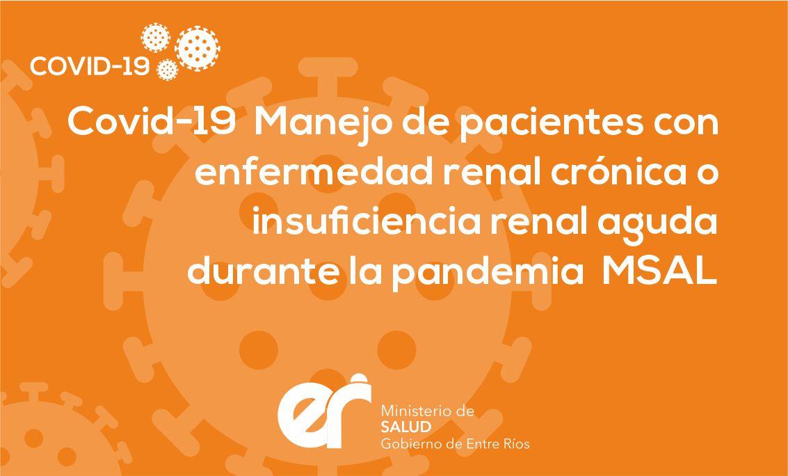 Covid-19 Manejo de pacientes con enfermedad renal crónica o insuficiencia renal aguda durante la pandemia  MSAL