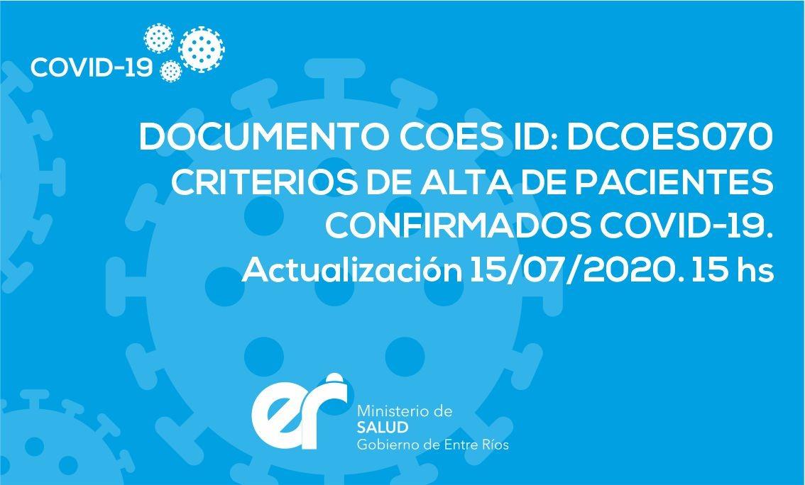 DCOES070: Criterios de Alta de Pacientes confirmados COVID-19. Actualización 15/07/2020. 15 hs