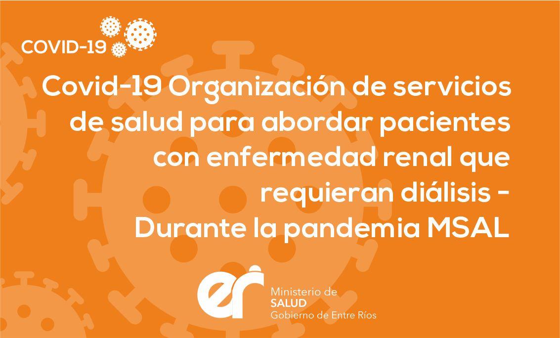 Covid-19 Organización de servicios de salud para abordar pacientes con enfermedad renal que requieran diálisis – Durante la pandemia MSAL