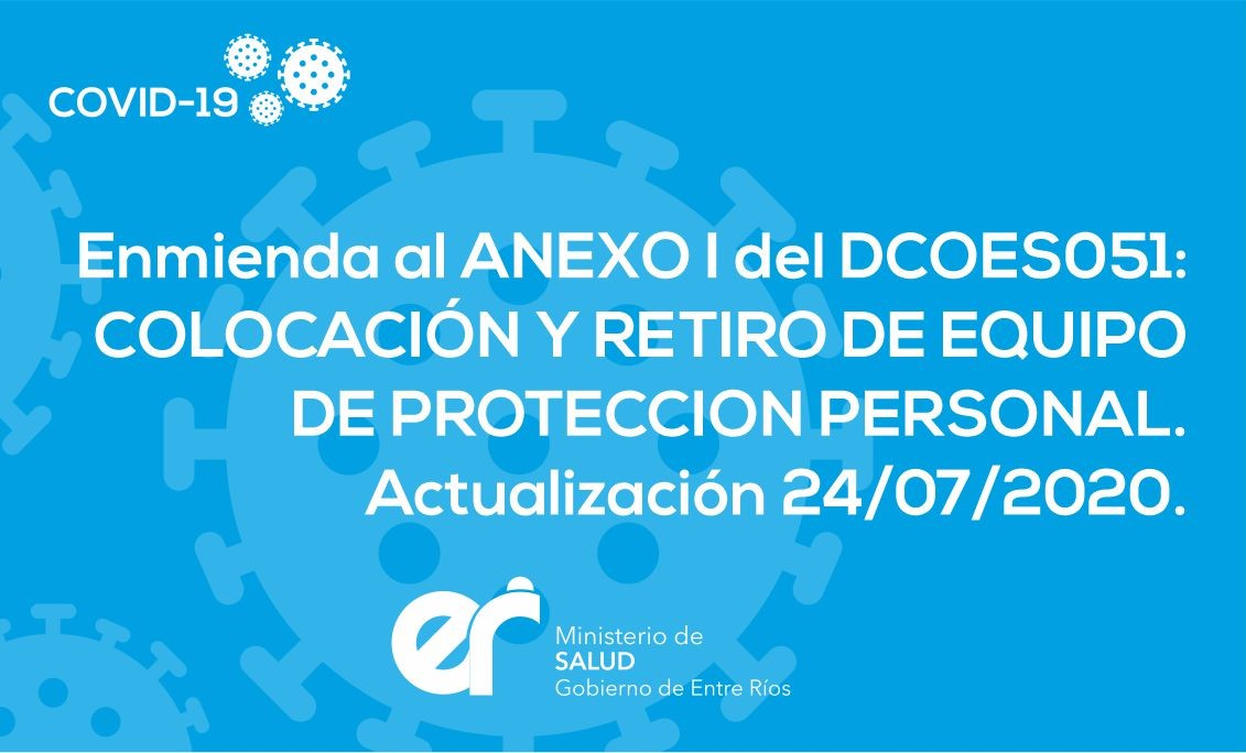 Enmienda al ANEXO I del DCOES051: COLOCACIÓN Y RETIRO DE EQUIPO DE PROTECCION PERSONAL. Actualización 26/07/2020