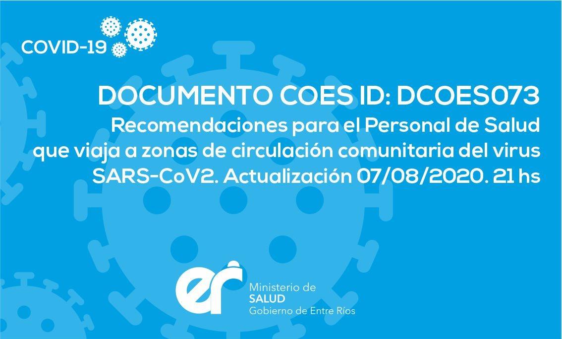 DOCUMENTO COES ID: DCOES073 Recomendaciones para el Personal de Salud que viaja a zonas de circulación comunitaria del virus SARS-CoV2. Actualización 07/08/2020. 21 hs