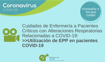 Cuidados de Enfermería a Pacientes Críticos con Alteraciones Respiratorias Relacionadas a COVID-19: «Utilización de  EPP en pacientes COVID-19».
