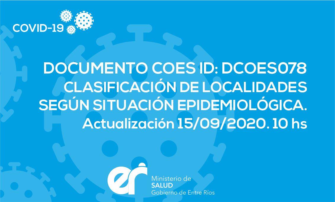 DCOES0078 CLASIFICACIÓN DE LOCALIDADES SEGÚN SITUACIÓN EPIDEMIOLÓGICA. Actualización 15/09/2020. 10 hs