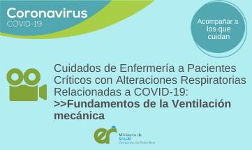 Cuidados de Enfermería a Pacientes Críticos con Alteraciones Respiratorias Relacionadas a COVID-19: «Fundamentos de la Ventilación mecánica»