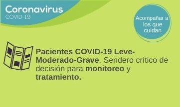 Sendero crítico de decisión para monitoreo y tratamiento de pacientes COVID-19 leve/moderado/grave.