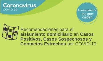 Recomendaciones del aislamiento domiciliario de CASOS POSITIVOS, CASOS SOSPECHOSOS y CONTACTOS ESTRECHOS.