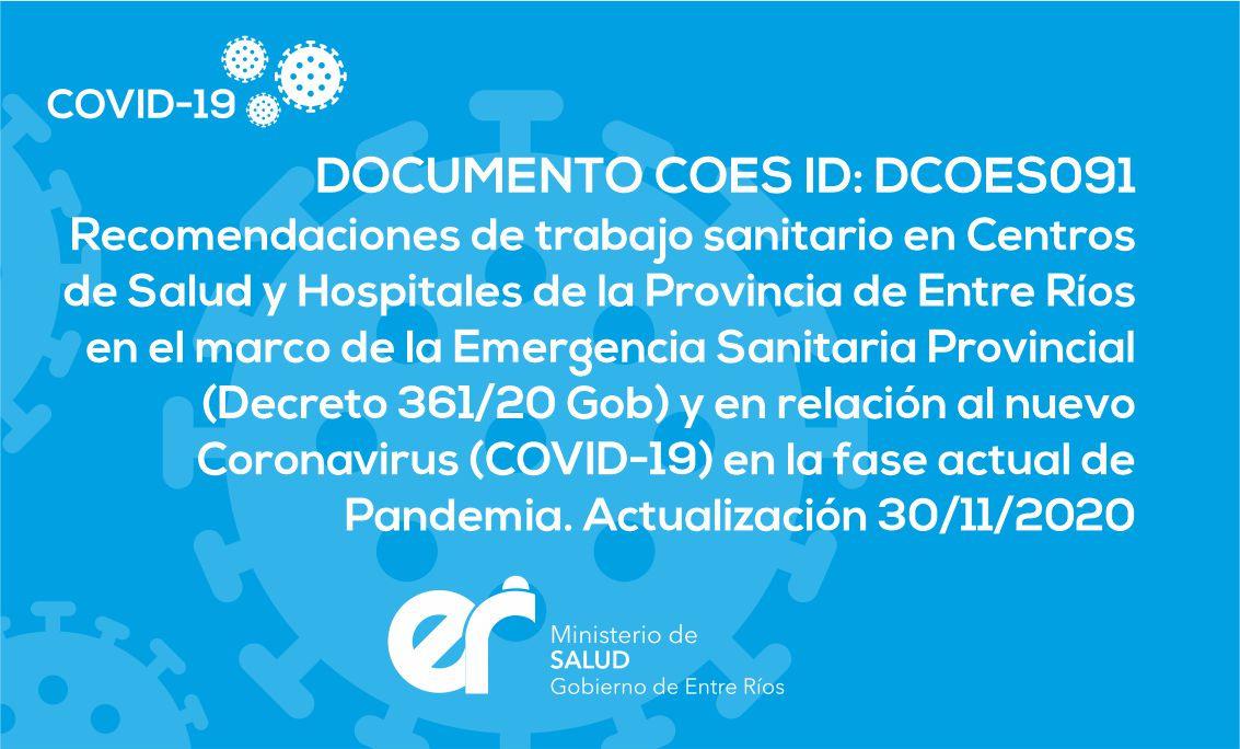 DCOES091 Recomendaciones de trabajo sanitario en Centros de Salud y Hospitales de la Provincia de Entre Ríos en el marco de la Emergencia Sanitaria Provincial (Decreto 361/20 GOB) y en relación al nuevo Coronavirus (COVID-19) en la fase actual de la Pandemia. Actualización 30/11/2020 15hs.