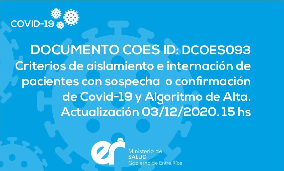 DCOES093: Criterios de Aislamiento e Internación de Pacientes con Sospeche O Confirmación de COVID-19 Y Algoritmo de Alta. Actualización 03/12/2020. 15 hs