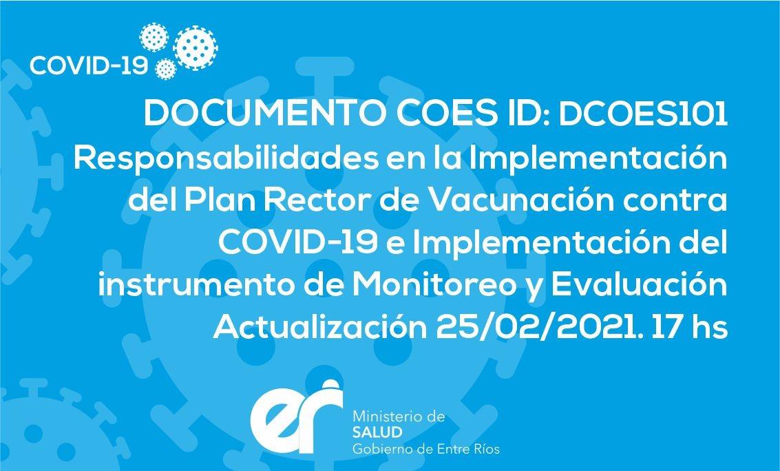 DCOES101:Responsabilidades en la Implementación del Plan Rector de Vacunación contra COVID-19 e Implementación del instrumento de Monitoreo y Evaluación Actualización 25/02/2021. 17 hs