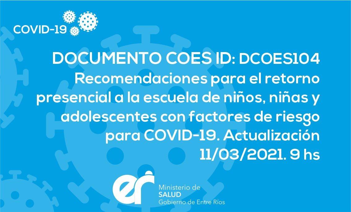 DCOES104: Recomendaciones para el retorno presencial a la escuela de niños, niñas y adolescentes con factores de riesgo para COVID-19. Actualización 11/03/2021. 9 hs