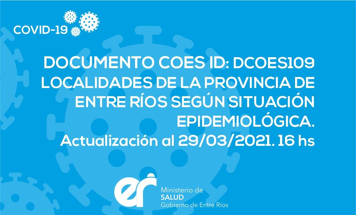 DCOES109: Localidades de la Provincia de Entre Ríos Según Situación Epidemiológica. Actualización al 29/03/2021. 16 hs