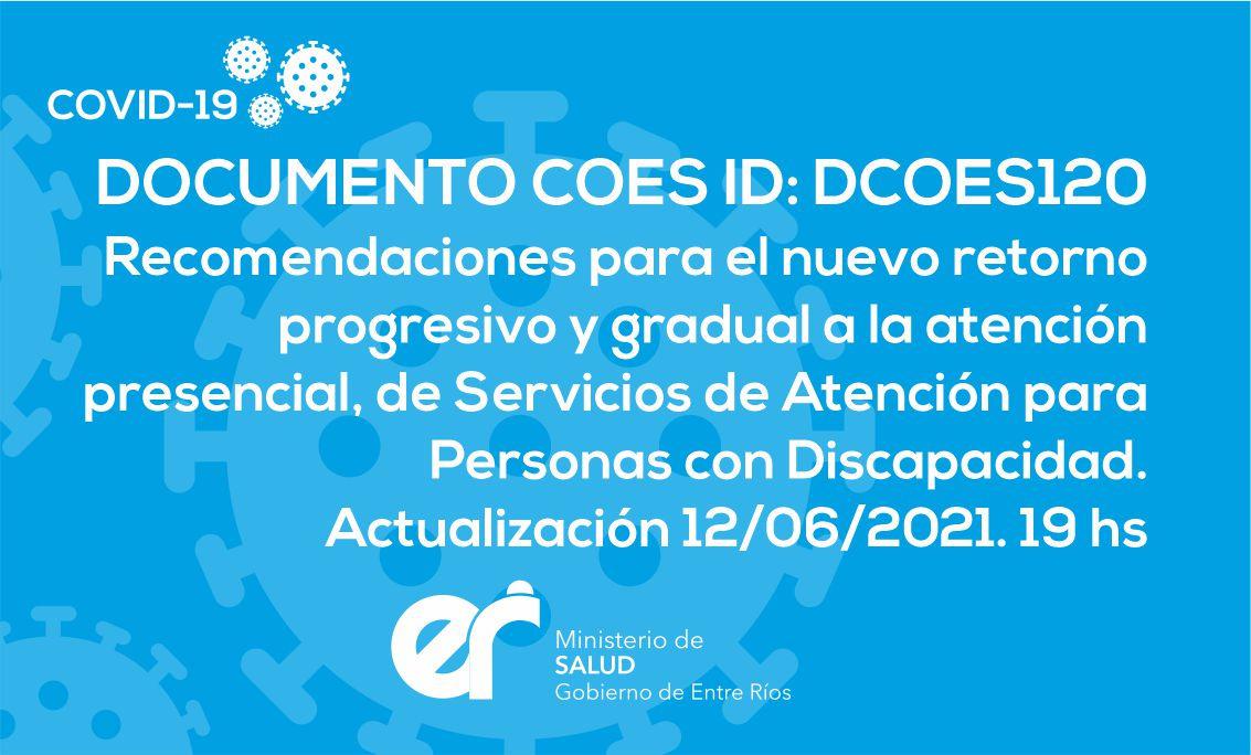 DCOES120: Recomendaciones para el nuevo retorno progresivo y gradual a la atención presencial, de Servicios de Atención para Personas con Discapacidad. Actualización 12/06/2021. 19 hs
