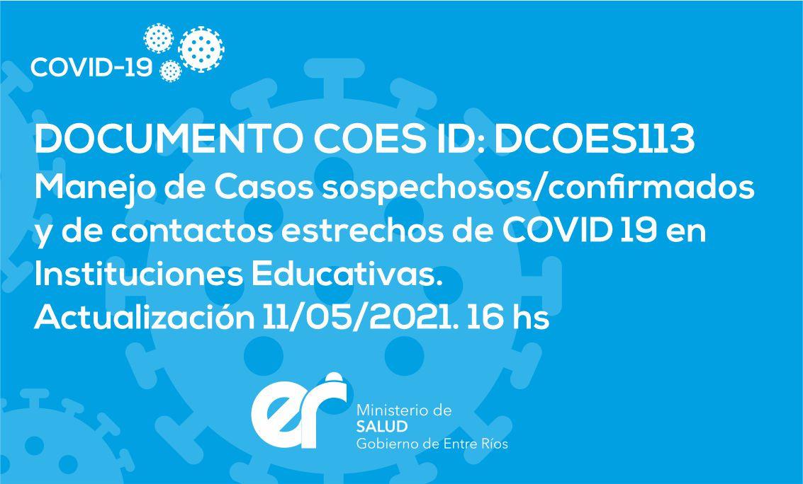 DCOES113: Manejo de Casos Sospechosos/confirmados y de contactos estrechos de COVID 19 en Instituciones Educativas. Actualización 11/05/2021. 16 hs